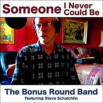 Someone I Never Could Be (feat. Steve Schalchlin)