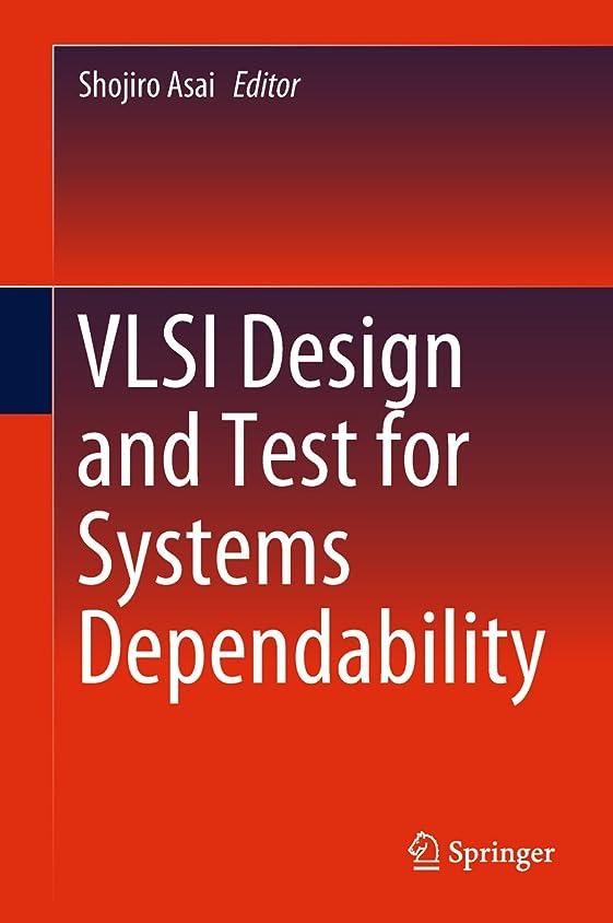 近傍南極おじいちゃんVLSI Design and Test for Systems Dependability (English Edition)