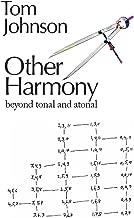 Other Harmony: Beyond Tonal and Atonal