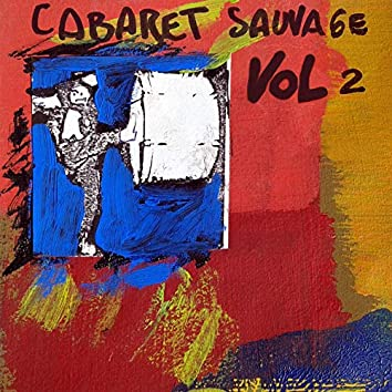 Cabaret Sauvage, Vol. 2