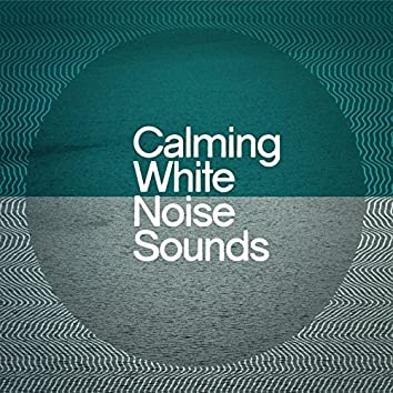 Calming White Noise Sounds
