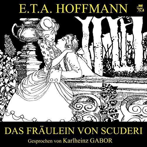 Das Fräulein von Scuderi                   Autor:                                                                                                                                 E. T. A. Hoffmann                               Sprecher:                                                                                                                                 Karlheinz Gabor                      Spieldauer: 2 Std. und 49 Min.     2 Bewertungen     Gesamt 4,5
