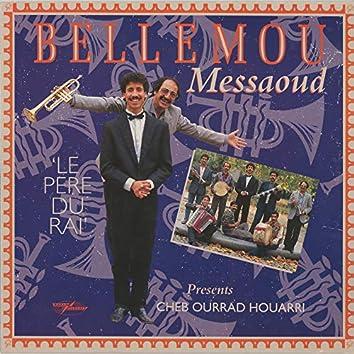 Le Pere Du Rai (Bellemou Messaoud Presents Cheb Ourrad Houarri)