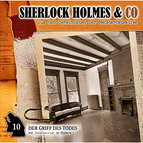 Der Griff des Todes     Sherlock Holmes & Co 10              By:                                                                                                                                 Jacques Futrelle,                                                                                        Patrick Holtheuer                               Narrated by:                                                                                                                                 Lutz Mackensy,                                                                                        Martin Kessler,                                                                                        Norbert Langer,                   and others                 Length: 58 mins     Not rated yet     Overall 0.0