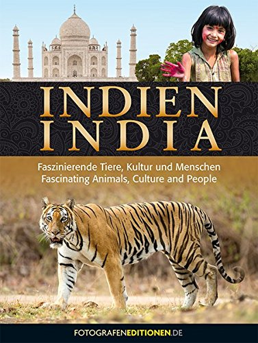 INDIEN - INDIA: Faszinierende Tiere, Kultur und Menschen - Fascinating Animals, Culture and People