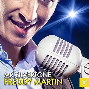 Mr. Silvertone: Freddy Martin
