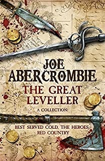 The Great Leveller: Best Served Cold, The Heroes and Red Country (First Law Trilogy) by Joe Abercrombie BA (2015-10-29)