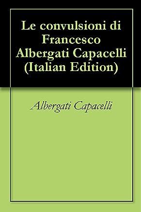 Le convulsioni di Francesco Albergati Capacelli