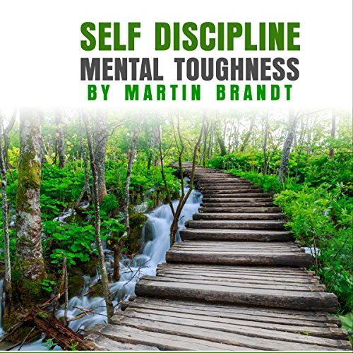 Self Discipline Mental Toughness audiobook cover art
