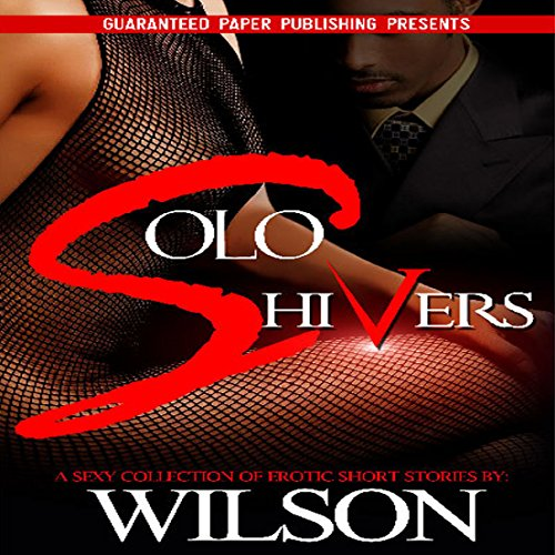 Solo Shivers     Erotic Stories, Volume 1              By:                                                                                                                                 Wilson                               Narrated by:                                                                                                                                 Jazmin Kensington                      Length: 56 mins     Not rated yet     Overall 0.0