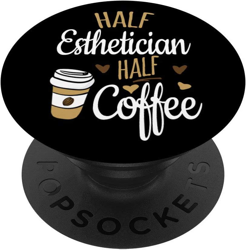 Amazon Com Half Coffee Half Esthetician Gift Esthetician Popsockets Popgrip Swappable Grip For Phones Tablets