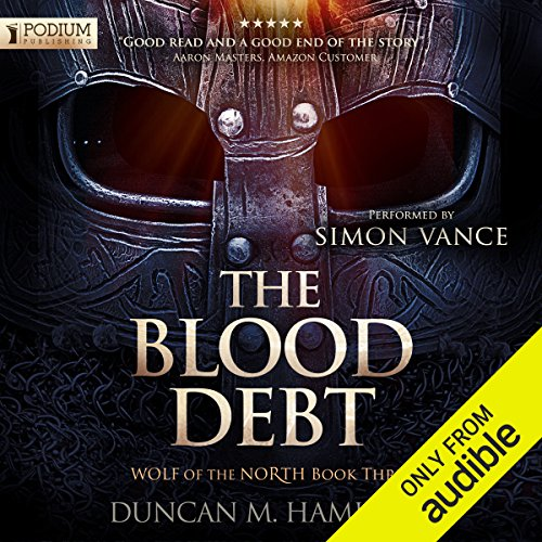 The Blood Debt     Wolf of the North, Book 3              By:                                                                                                                                 Duncan M. Hamilton                               Narrated by:                                                                                                                                 Simon Vance                      Length: 10 hrs and 34 mins     363 ratings     Overall 4.7