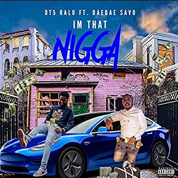 I'm That Nigga (feat. Bae Bae Savo)