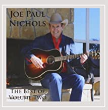 The Best Of Joe Paul Nichols, Vol. II