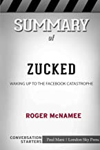 Summary of Zucked: Waking Up to the Facebook Catastrophe: Conversation Starters