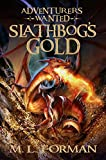 Slathbog's Gold (Adventurer's Wanted (Quality)) by M. L. Forman (2-Feb-2011) Paperback