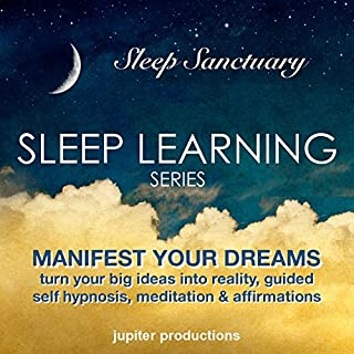 Manifest Your Dreams, Turn Your Big Ideas into Reality     Sleep Learning, Guided Self Hypnosis, Meditation & Affirmations              By:                                                                                                                                 Jupiter Productions                               Narrated by:                                                                                                                                 Anna Thompson                      Length: 3 hrs and 29 mins     Not rated yet     Overall 0.0
