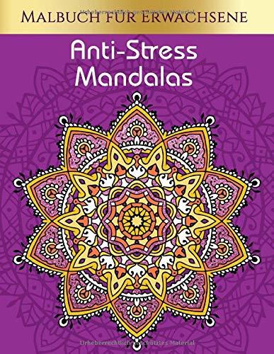 Malbuch für Erwachsene: Anti-Stress Mandalas , Stressabbauende und entspannende Muster für Entspannung und Beruhigung