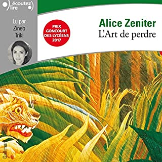 L'art de perdre                   By:                                                                                                                                 Alice Zeniter                               Narrated by:                                                                                                                                 Zineb Triki                      Length: 15 hrs and 30 mins     6 ratings     Overall 4.7