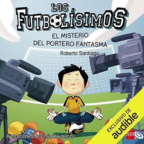 Diseño de la portada del título Los Futbolisimos 03. El Misterio Del Portero Fantasma (Narración en Castellano)