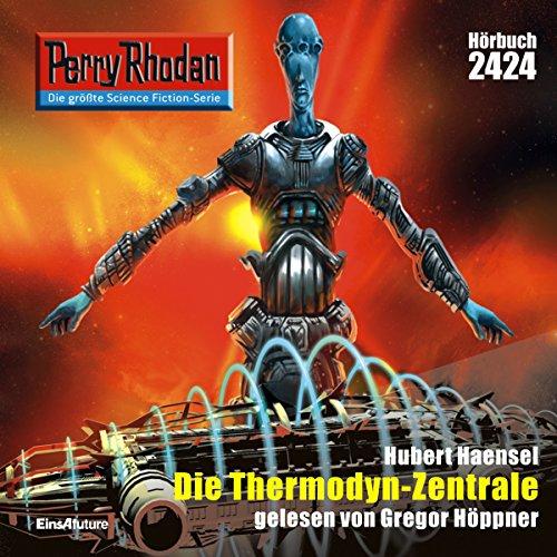 Die Thermodyn-Zentrale (Perry Rhodan 2424) Titelbild