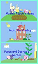 Storybook Collection: Mummy Rabbit's Bump, Pedro the Cowboy & Peppa and George's Garden - Great Picture Book For Kids