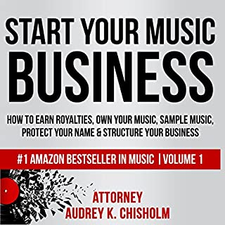 Start Your Music Business     How to Earn Royalties, Own Your Music, Sample Music, Protect Your Name & Structure Your Music Business               By:                                                                                                                                 Audrey K. Chisholm Esq.                               Narrated by:                                                                                                                                 Nader Nadernejad                      Length: 2 hrs and 21 mins     43 ratings     Overall 4.3