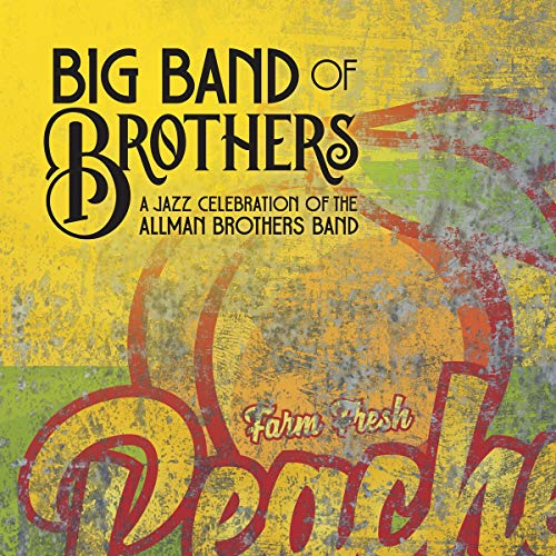 Big Band Of Brothers - A Jazz Celebration Of The Allman Br