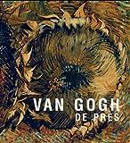 Van Gogh : De pres (French Edition)
