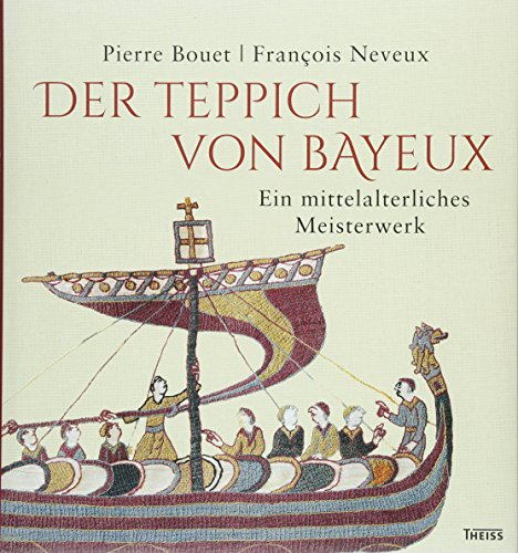 wbg Theiss Der von Bayeux: Ein mittelalterliches Bild