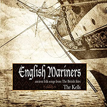 English Mariners: Ancient Folk Songs from the British Isles