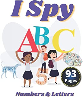I Spy Numbers & Letters: A Fun Activity and Guessing Game for Little Kids and Preschool Ages 2-5