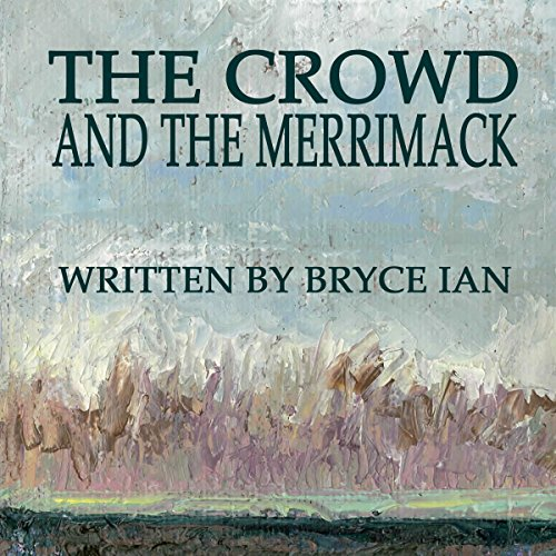 The Crowd and the Merrimack audiobook cover art