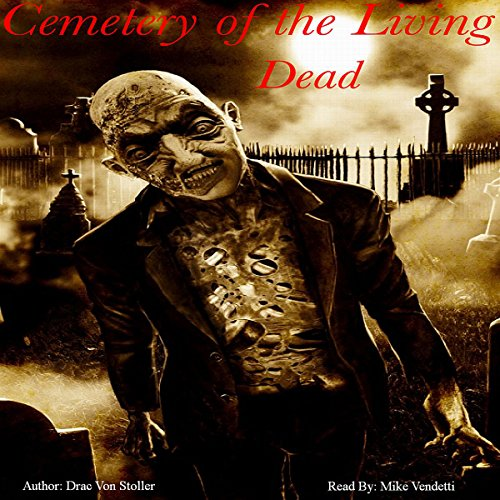 Cemetery of the Living Dead audiobook cover art
