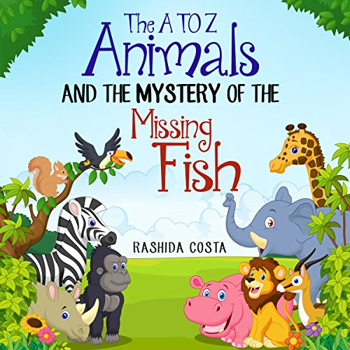 The A to Z Animals and the Mystery of the Missing Fish audiobook cover art