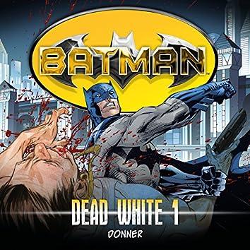 Dead White, Folge 1: Donner