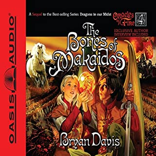 The Bones of Makaidos     Oracles of Fire, Book 4              By:                                                                                                                                 Bryan Davis                               Narrated by:                                                                                                                                 Peter Sandon                      Length: 21 hrs and 3 mins     Not rated yet     Overall 0.0