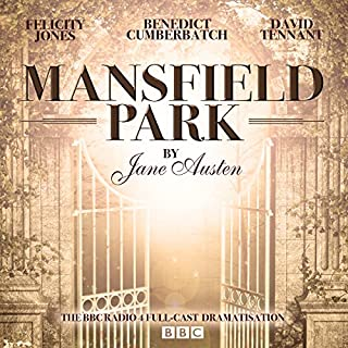 Mansfield Park (Dramatised)                   By:                                                                                                                                 Jane Austen                               Narrated by:                                                                                                                                 David Tennant,                                                                                        full cast,                                                                                        Benedict Cumberbatch,                   and others                 Length: 2 hrs and 18 mins     22 ratings     Overall 4.4