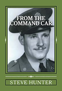 From The Command Car: Untold stories of the 628th Tank Destroyer Battalion witnessed first-hand and told by Charles A. Libby, TEC 5 Official Command Car ... Biographical Military Book Series 1)