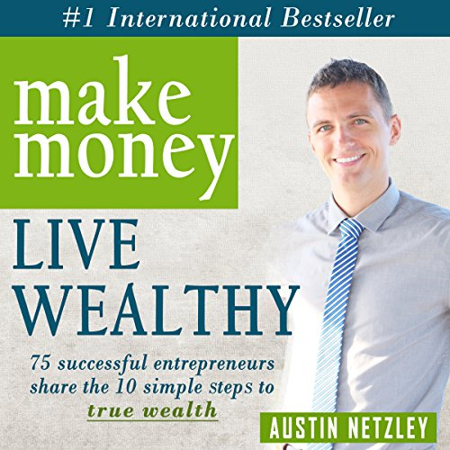 Make Money, Live Wealthy audiobook cover art