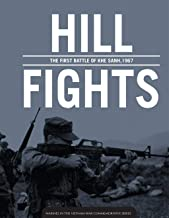 Hill Fights: The First Battle of Khe Sanh 1967: Marines in the Vietnam War