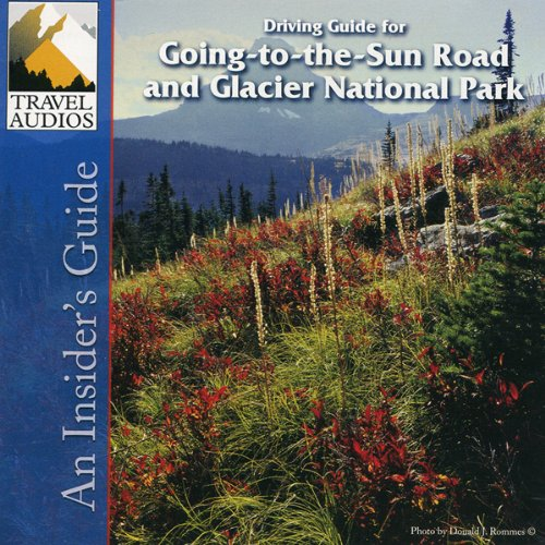 Glacier National Park, Driving Guide for Going-to-the-Sun Road audiobook cover art