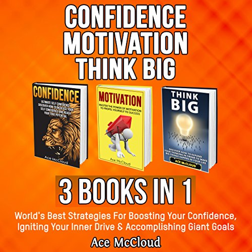 Confidence: Motivation: Think Big: 3 Books in 1 audiobook cover art