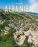Reise durch Albanien: Ein Bildband mit über 190 Bildern auf 140 Seiten - STÜRTZ-Verlag: Ein Bildband mit über 200 Bildern auf 140 Seiten - STÜRTZ-Verlag