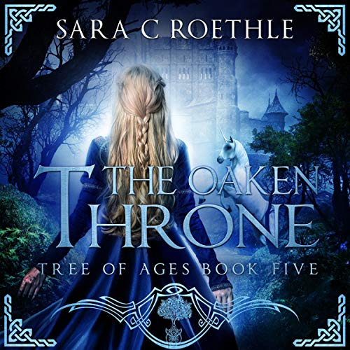 The Oaken Throne: The Tree of Ages Series, Book 5