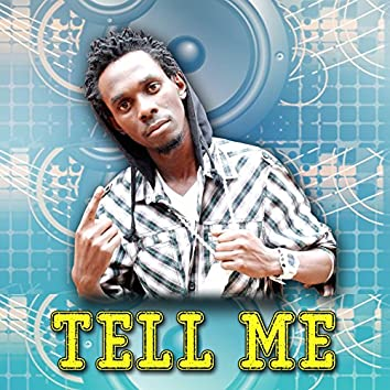 Tell Me (feat. Nince Henry, DJ Shiru, Bebe Cool, Iryn Ntale)