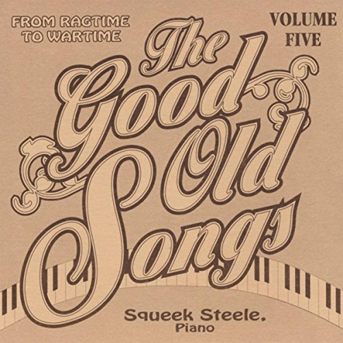 Good Old Songs: From Ragime to Wartime, Vol. 5