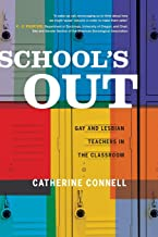 School's Out: Gay and Lesbian Teachers in the Classroom