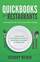 QuickBooks for Restaurants a Bookkeeping and Accounting Guide: A Must-Have QuickBooks Guide for Restaurant Owners and Oper...