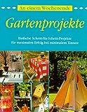 An einem Wochenende, Gartenprojekte